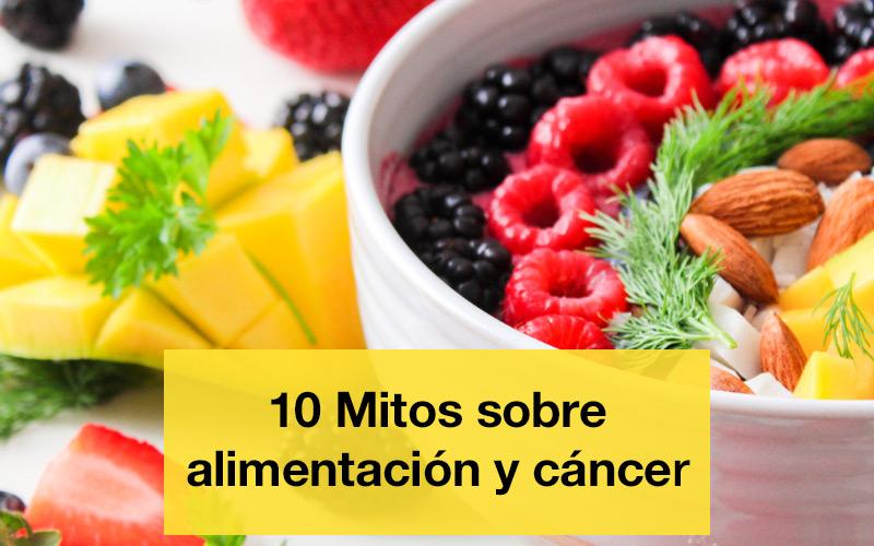 10 mitos sobre alimentación y cáncer. Centro médico especializado en càncer.